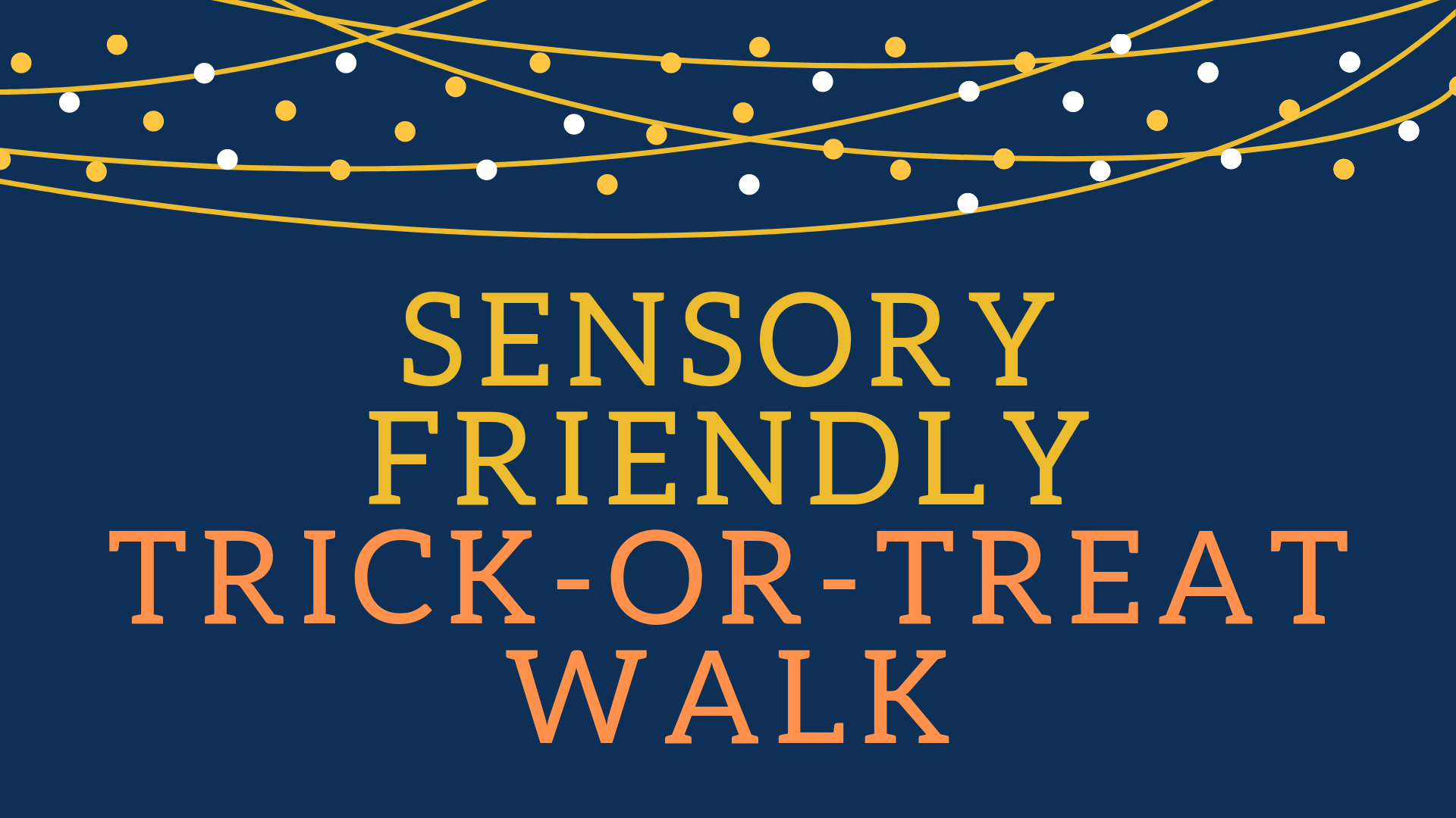 Sensory Friendly Trick-or-Treat Walk