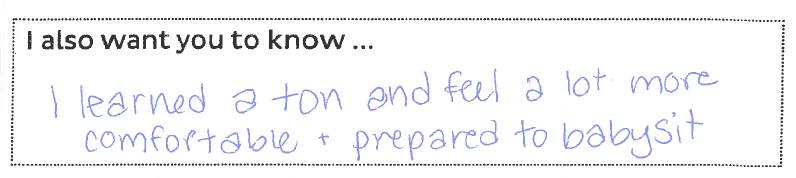 "Safe Sitter student survey response, ""I learned a ton and feel a lot more comfortable + prepared to babysit."""
