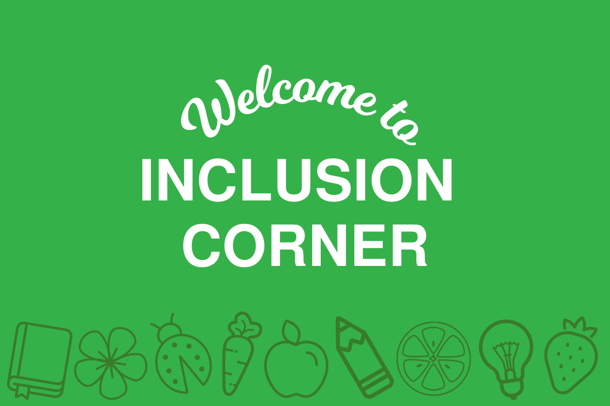 Welcome to Inclusion Corner
