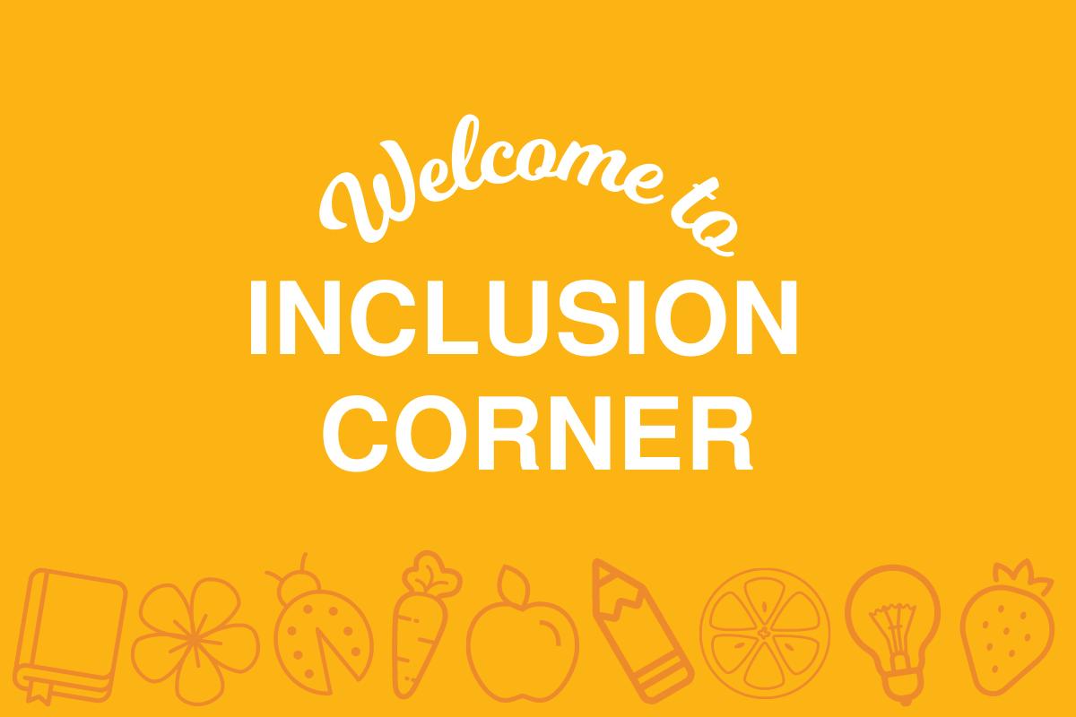 Inclusion Corner
